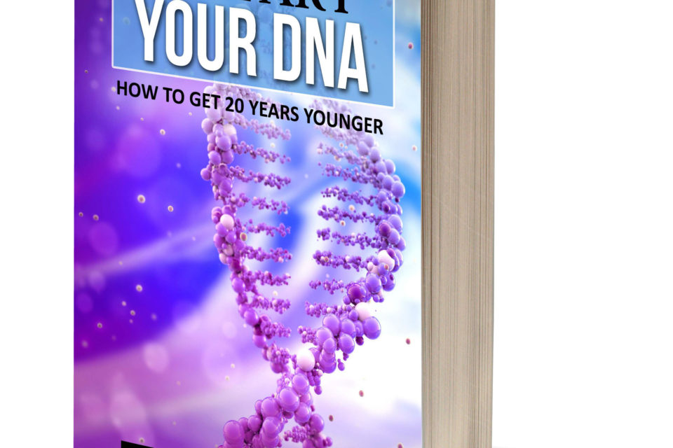 DNA Restart Book. How to Get Younger. Restart Your DNA